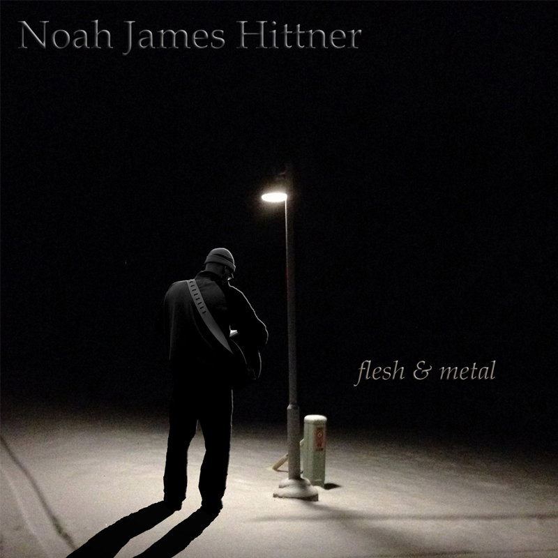 ALBUM - flesh & metal by Noah James Hittner
