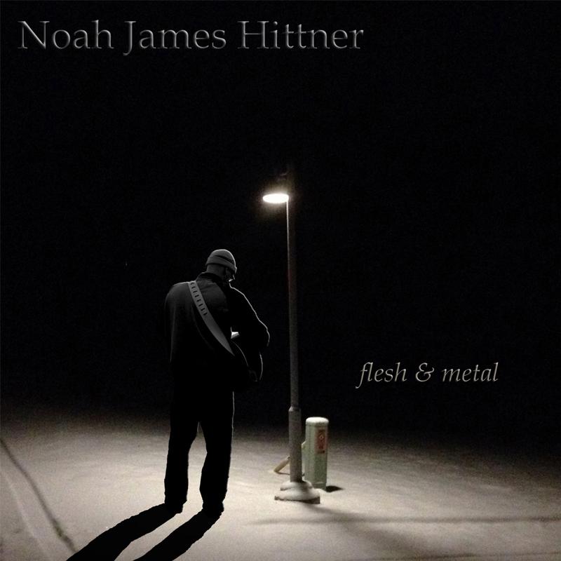 ALBUM - flesh & metal by Noah James Hittner