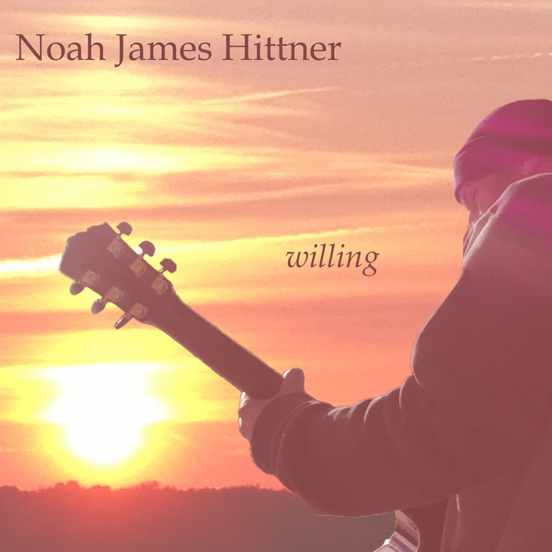 ALBUM - willing by Noah James Hittner